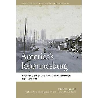 Amerika' s Johannesburg - Industrialisering och rasomvandling i
