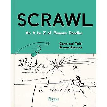 Scrawl - An A to Z of Famous Doodles by C. Strauss-Schulsons - 9780847