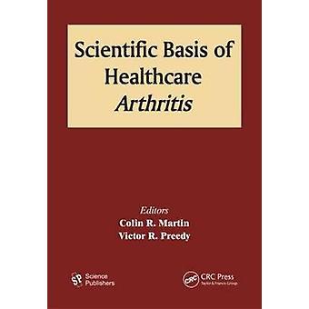 Scientific Basis of Healthcare - Arthritis by Colin R. Martin - 978157