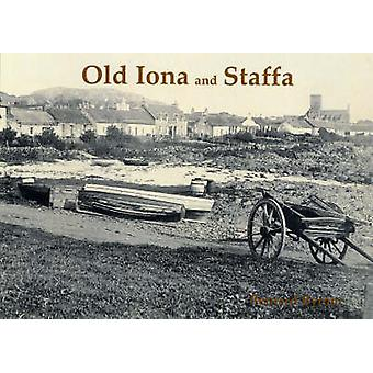 Old Iona and Staffa by Bernard Byrom - 9781840334067 Book
