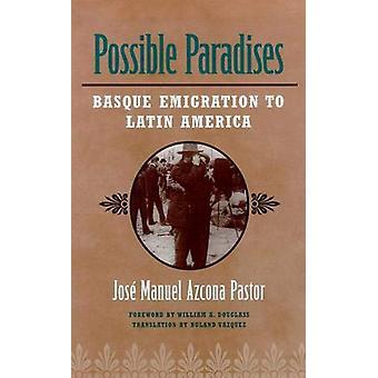 Möjliga Paradis - Baskisk emigration till Latinamerika av Azcona Past