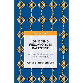 On Doing Fieldwork in Palestine - Advice - Fieldnotes - and Other Thou