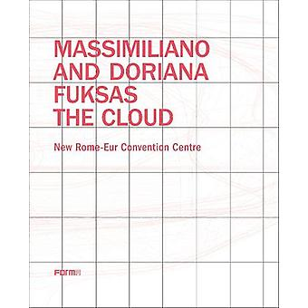 Massimiliano and Doriana Fuksas - The Cloud - New Rome-Eur Convention C