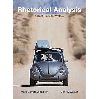 Rhetorical Analysis by Longaker & Mark G.Walker & Jeffrey