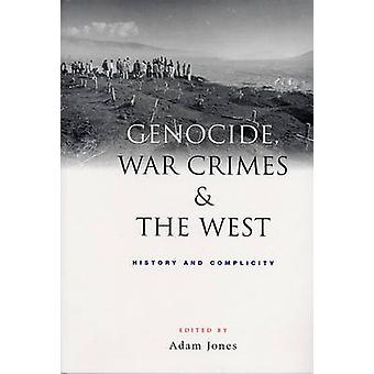 Genocide - War Crimes and the West - History and Complicity by Adam Jo