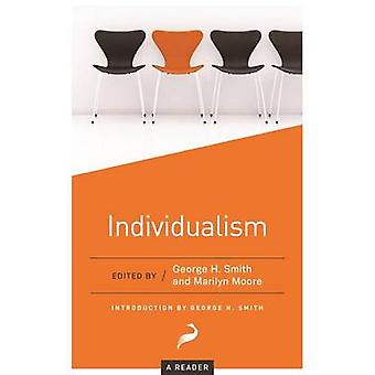 Individualism - A Reader by George H. Smith - Marilyn Moore - Aaron Po