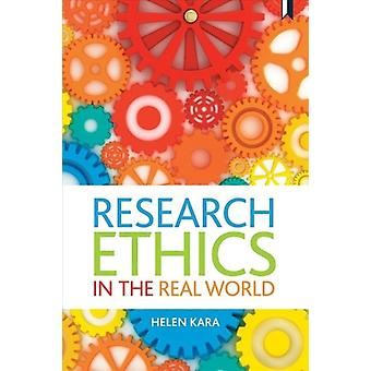 Research Ethics in the Real World by Helen Kara