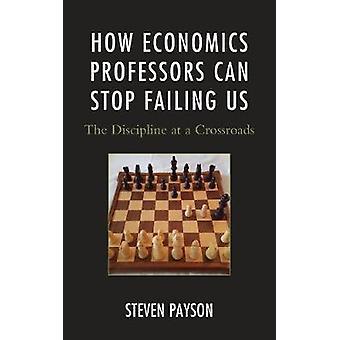 Come professori di economia possono fermare fallendo noi - la disciplina a una Cro