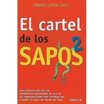 El Cartel de los Sapos 2 by Andres Lopez Lopez - 9781616053017 Book