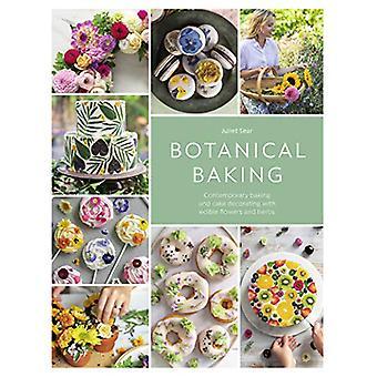 Botanical Baking - Contemporary baking and cake decorating with edible
