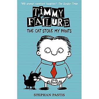 Timmy falen de kat stal mijn broek door Stephan Pastis