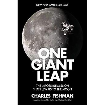 One Giant Leap - The Impossible Mission That Flew Us to the Moon by Ch
