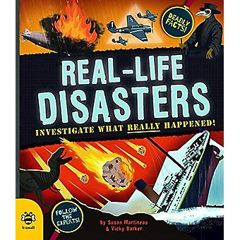 Real-life Disasters - Investigate What Really Happened! by Susan Marti