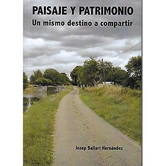 Paisaje y patrimonio - Un mismo destino a compartir by Josep Ballart H