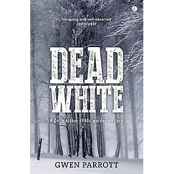 Dead White by Gwen Parrott - 9781785622939 Book