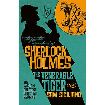 The Further Adventures of Sherlock Holmes  The Venerable Tiger by Sam Siciliano