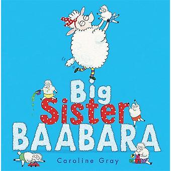 Big Sister Baabara-herra Gray & Caroline