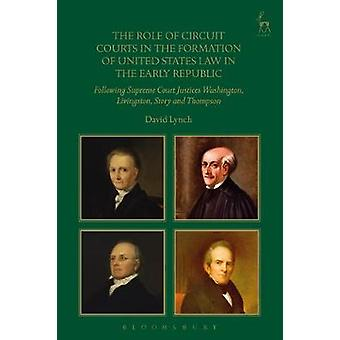 The Role of Circuit Courts in the Formation of United States Law in t