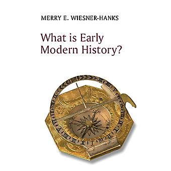What is Early Modern History by Merry E Wiesner Hanks