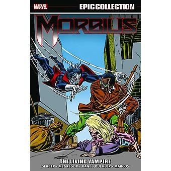 Morbius Epic Collection The Living Vampire by Gerry ConwayDon McGregorRoy Thomas