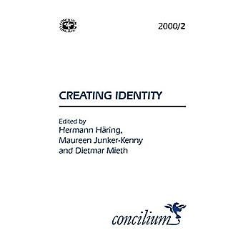 Concilium 2000/2 Creating Identity by Hermann Haring - 9780334030584