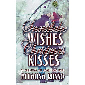 Snowflake Wishes - Christmas Kisses by Annalisa Russo - 9781509228119