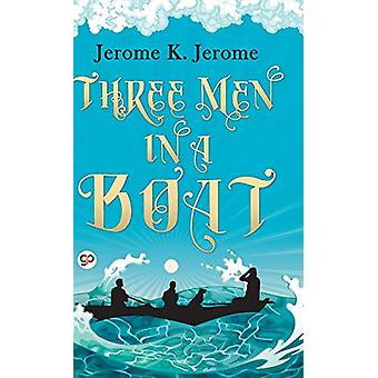 Three Men in a Boat by Jerome K Jerome - 9789389440263 Book