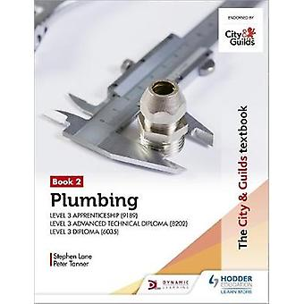 The City  Guilds Textbook Plumbing Book 2 for the Level 3 Apprenticeship 9189 Level 3 Advanced Technical Diploma 8202 and Level 3 Diploma 6035