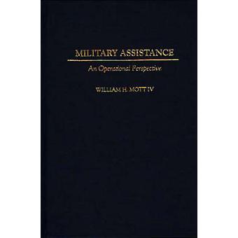 Militär hjälp ett operativt perspektiv av William H mott
