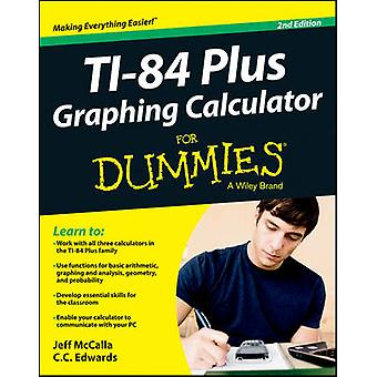 Ti84 Plus Graphing Calculator for Dummies 2E by Jeff McCallaC. C. Edwards