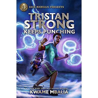 Tristan Strong Keeps Punching a Tristan Strong Novel Book 3 by Kwame Mbalia