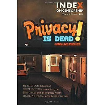 Privacy is Dead!: Long Live Privacy (Index on Censorship)