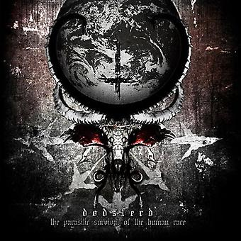 Dodsferd - Parasitic Survival of the Human Race [CD] USA import
