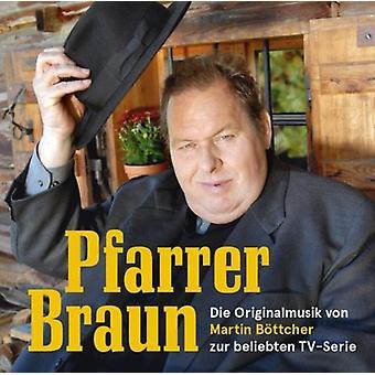 Martin Boettcher - Pfarrer Braun / O.S.T [CD] USA import