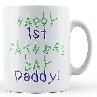 Glücklich 1. Väter Tag Daddy! -Bedruckte Becher