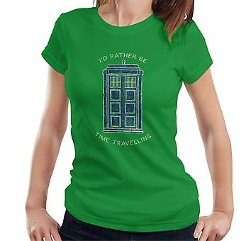 Doctor Who Id Rather Be Time Travelling White Text Women's T-Shirt