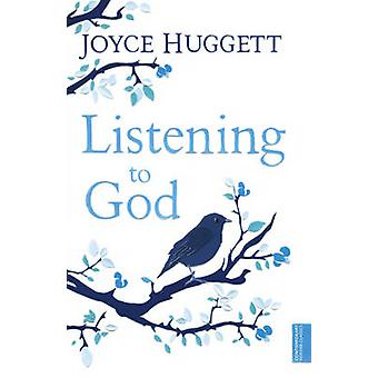 Listening to God - Hearing His Voice by Joyce Huggett - 9780340864258