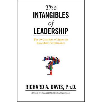 The Intangibles of Leadership - The 10 Qualities of Superior Executive