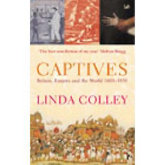 Jeńców - Wielkiej Brytanii - imperium i świata przez Linda Colley - 1600-1850