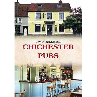 Chichester Pubs by David Muggleton - 9781445670171 Book