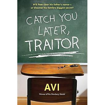 Catch You Later - Traitor by AVI - 9781616205874 Book
