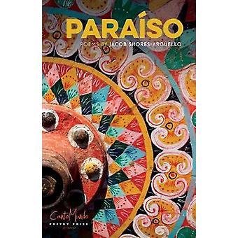 Paraiso - dikter av Jacob Shores-Arguello - 9781682260432 bok