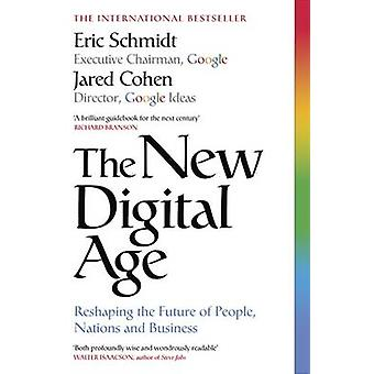 The New Digital Age - Reshaping the Future of People - Nations and Bus