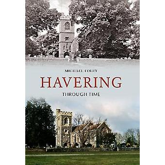 Havering Through Time by Michael Foley - 9781848688926 Book