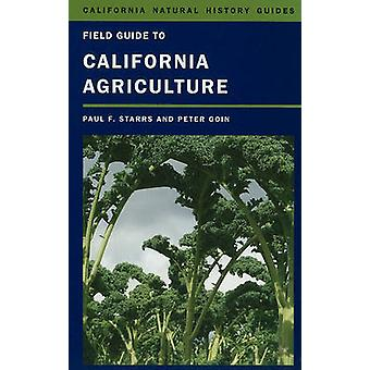 Field Guide to California Agriculture by Paul F. Starrs - Peter Goin