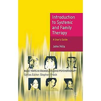 Introduction to Systemic and Family Therapy by John Hills - 978023022