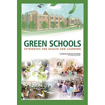 Green Schools: Attributes for Health and Learning