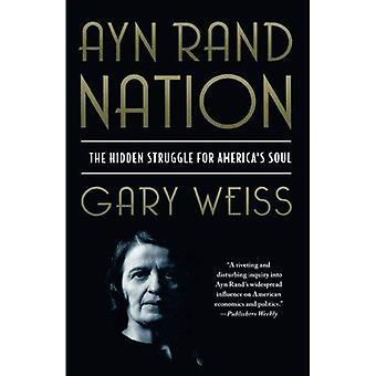Ayn Rand Nation: De verborgen strijd voor Amerika's ziel