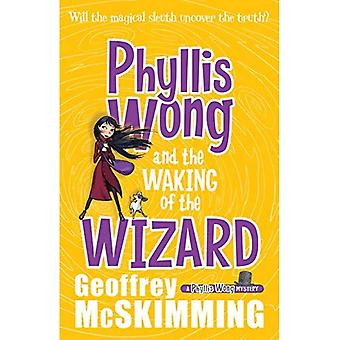 Phyllis Wong and the Waking of the Wizard