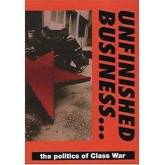 Onvoltooide Business.../the politiek van klassenstrijd